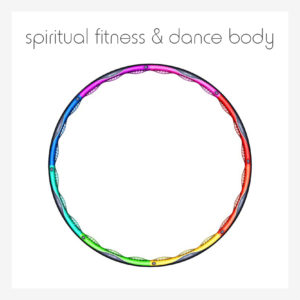spiritual fitness & dance body